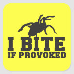 I Bite if PROVOKED Arach Tarantula  attack design Square Sticker
