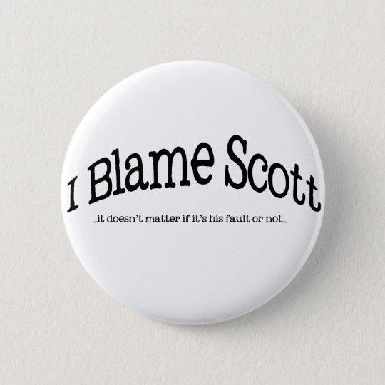 I Blame Scott Button