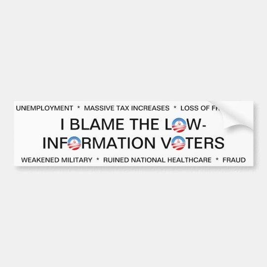 I BLAME THE LOW-INFO VOTERS BUMPER STICKER