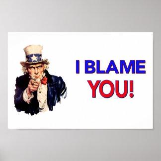 I Blame YOU - Funny Uncle Sam Poster