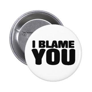 I Blame You Pins