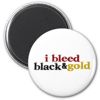 I Bleed Black And Gold 2 Inch Round Magnet