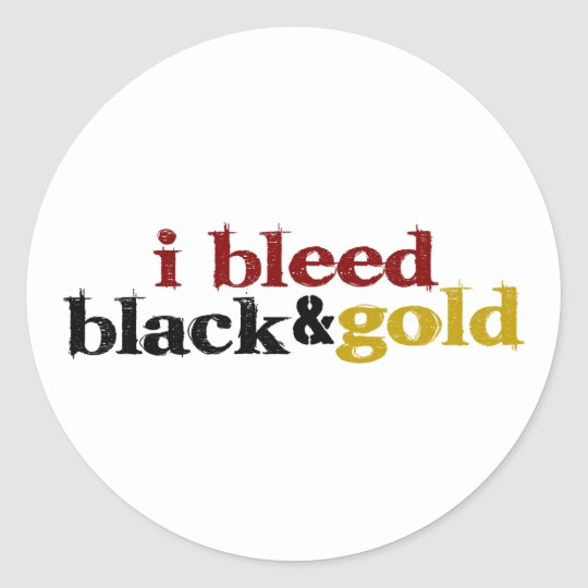 I Bleed Black And Gold Classic Round Sticker
