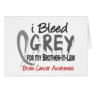 I Bleed Grey For My Brother-In-Law Brain Cancer Card