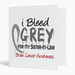 I Bleed Grey For My Sister-In-Law Brain Cancer 3 Ring Binder
