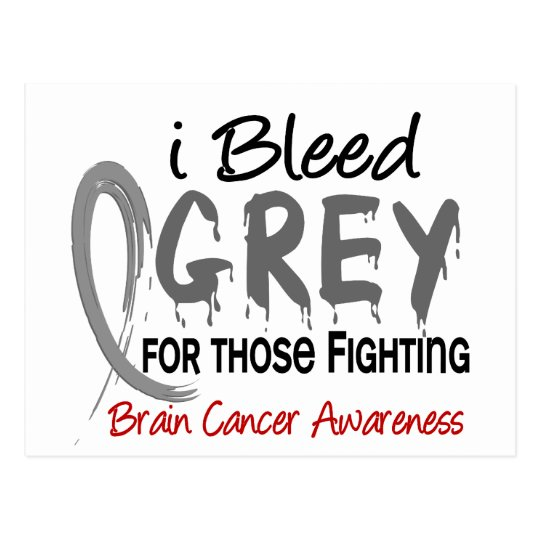 I Bleed Grey For Those Fighting Brain Cancer Postcard
