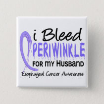 I Bleed Periwinkle For Husband Esophageal Cancer Button