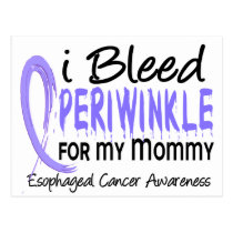 I Bleed Periwinkle For My Mommy Esophageal Cancer Postcard