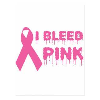 I Bleed Pink - Breast Cancer Awareness Ribbon Postcard