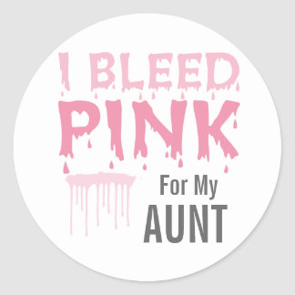 I Bleed Pink For My Aunt Breast Cancer Awareness Classic Round Sticker