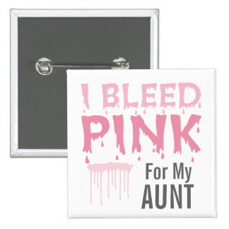 I Bleed Pink For My Aunt Breast Cancer Awareness Pinback Button