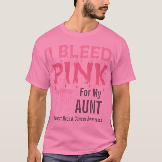 I Bleed Pink For My Aunt Breast Cancer Awareness T-Shirt