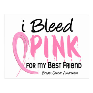 I Bleed Pink For My Best Friend Breast Cancer Postcard