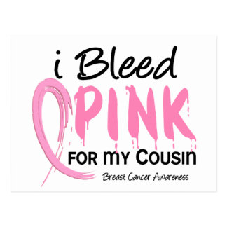 I Bleed Pink For My Cousin Breast Cancer Postcard