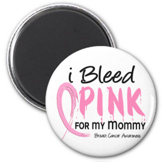 I Bleed Pink For My Mommy Breast Cancer 2 Inch Round Magnet