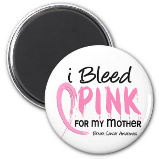I Bleed Pink For My Mother Breast Cancer 2 Inch Round Magnet