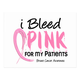 I Bleed Pink For My Patients Breast Cancer Postcard