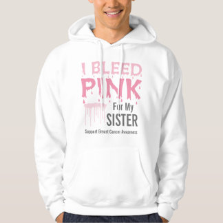 I Bleed Pink For My Sister Breast Cancer Awareness Hoodie
