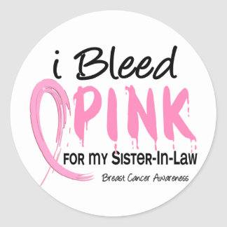 I Bleed Pink For My Sister-In-Law Breast Cancer Round Sticker