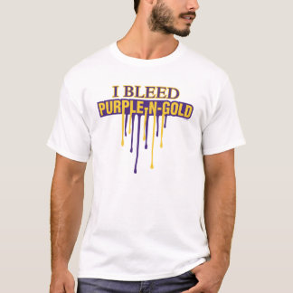 I Bleed Purple and Gold T-Shirt