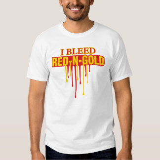 I Bleed Red and Gold Shirt
