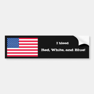 I bleed Red White and Blue Bumper Stickers