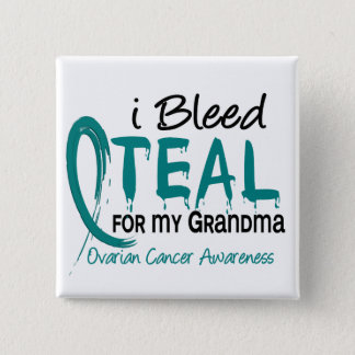 I Bleed Teal For My Grandma Ovarian Cancer Pinback Button