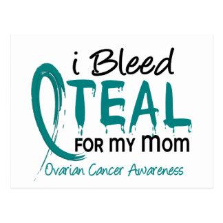 I Bleed Teal For My Mom Ovarian Cancer Postcard