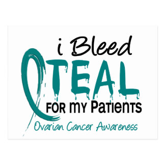 I Bleed Teal For My Patients Ovarian Cancer Postcard