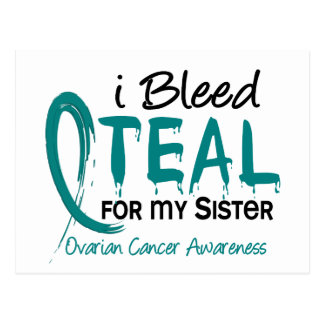 I Bleed Teal For My Sister Ovarian Cancer Postcard