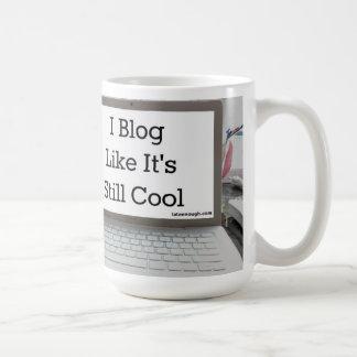 I Blog Like It's Still Cool Mug