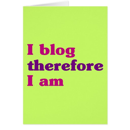 I blog por lo tanto estoy felicitaciones