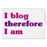 I blog por lo tanto estoy tarjeta