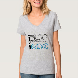 I Blog Therefore I Am T Shirt