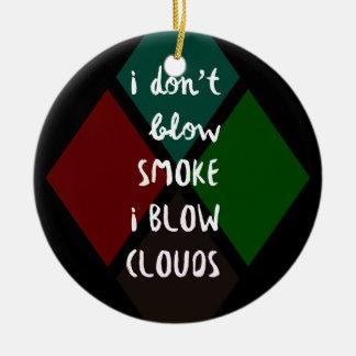 I Blow Clouds Ceramic Ornament