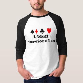 I bluff T-Shirt