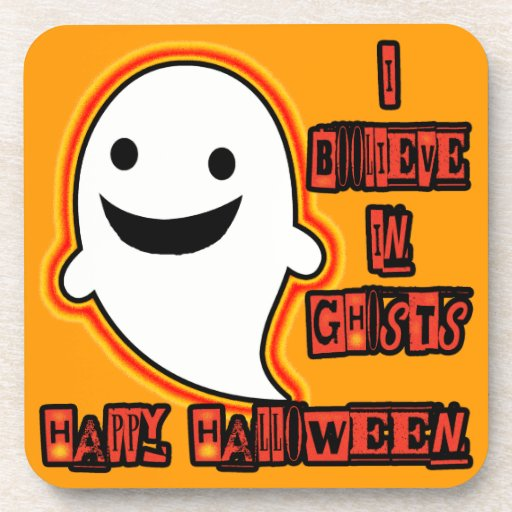 I Boolieve In Ghosts Drink Coaster