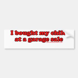 I Bought My Child At A Garage Sale T Bumper Sticker