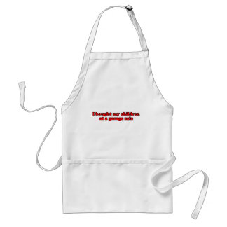 I Bought My Children At A Garage Sale T Adult Apron