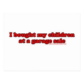 I Bought My Children At A Garage Sale T Postcard