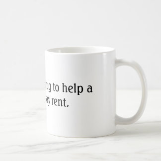 I bought this mug to help a stranger pay rent.