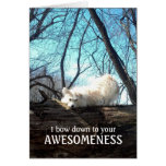 I Bow Down To Your Awesomeness (A Thank You Card)