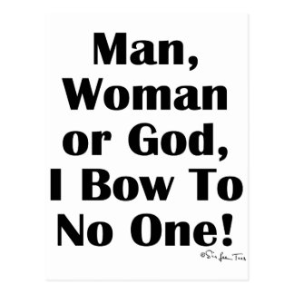I Bow To No One Postcard