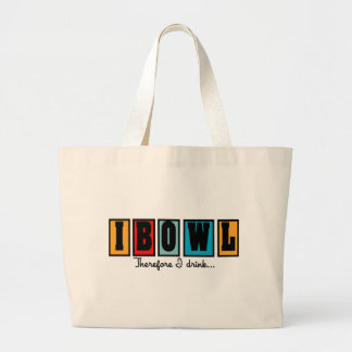 I Bowl Therefore I Drink Large Tote Bag
