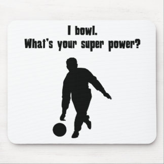 I Bowl. What's Your Super Power? Mousepad