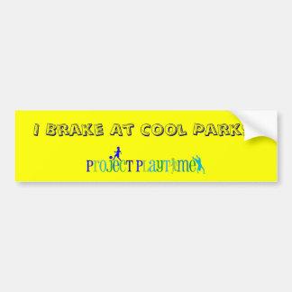 I Brake At Cool Parks Car Bumper Sticker