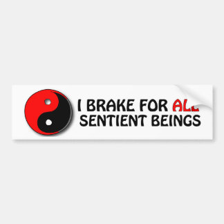 I BRAKE FOR ALL SENTIENT BEINGS (Red/Black Tao) Bumper Sticker