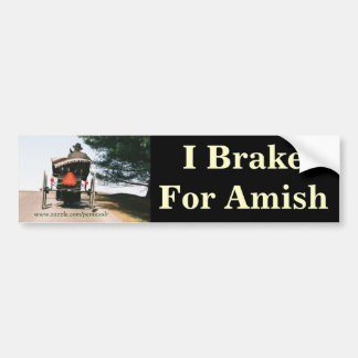 I Brake For Amish-Bumper Sticker