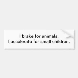 I brake for animals - bumper sticker