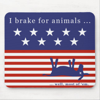 I brake for animals (no donkeys) 2 mouse pad